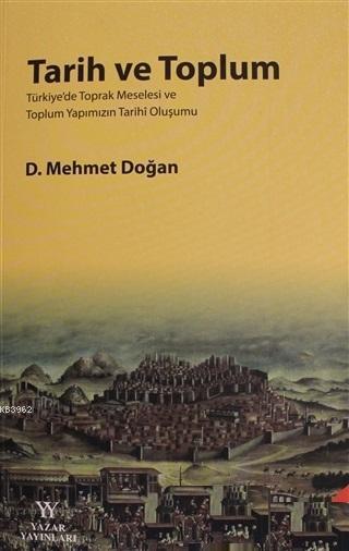 Tarih ve Toplum; Türkiye'de Toprak Meselesi ve Toplum Yapımızın Tarihi Oluşumu