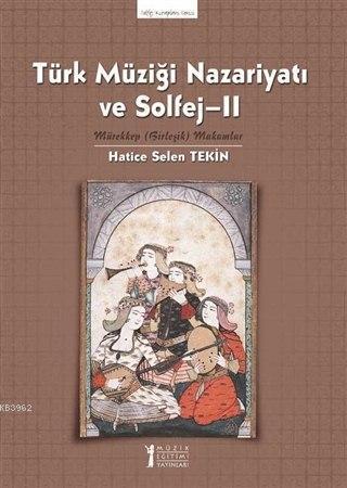 Türk Müziği Nazariyatı ve Solfej - II; Mürekkep (Birleşik) Makamlar