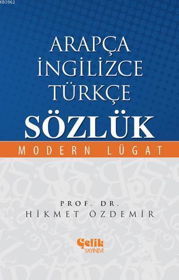Arapça İngilizce Türkçe Sözlük; Modern Lügat