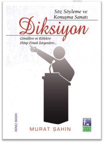 Diksiyon; Söz Söyleme ve Konuşma Sanatı