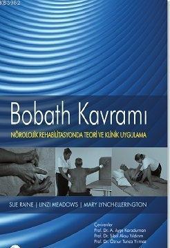 Bobath Kavramı; Nörolojik Rehabilitasyonda Teori ve Klinik Uygulama
