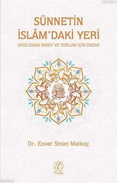 Sünnetin İslâm'daki Yeri; Müslüman Birey ve Toplum İçin Önemi