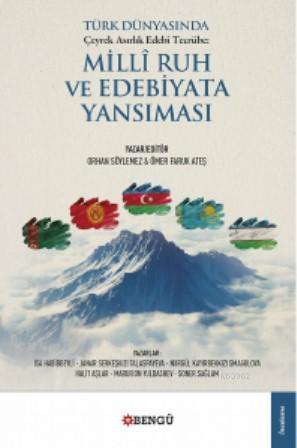 Türk Dünyasında Çeyrek Asırlık Edebi Tecrübe; Milli Ruh ve Edebiyata Yansıması