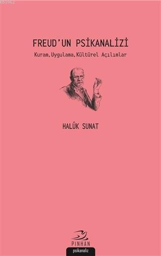 Freud'un Psikanalizi Kuram, Uygulama, Kültürel Açılımlar