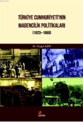 Türkiye Cumhuriyetinin Madencilik Politikaları