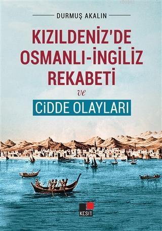 Kızıldeniz'de Osmanlı - İngiliz Rekabeti ve Cidde Olayları