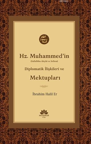 Hz. Muhammed'in (S.A.V) Diplomatik İlişkileri ve Mektupları