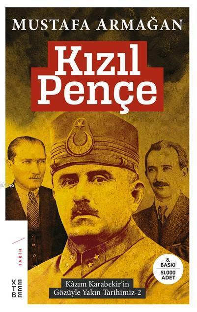 Kızıl Pençe; Kâzım Karabekir'in Gözüyle Yakın Tarihimiz-2