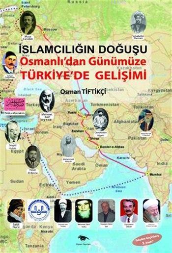 İslamcılığın Doğuşu; Osmanlı'dan Günümüze Türkiye'de Gelişimi