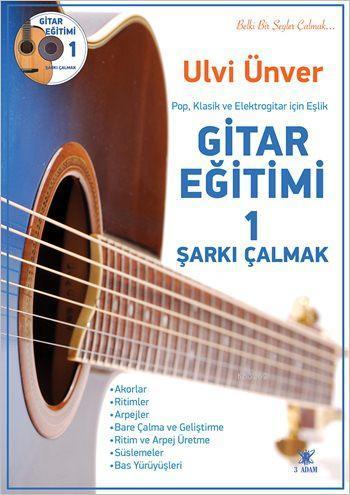Gitar Eğitimi 1; Şarkı Çalmak