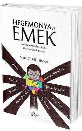 Hegemonya ve Emek; Halkla İlişkiler Üzerinden Bir İnceleme