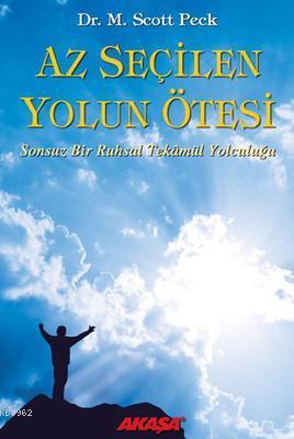 Az Seçilen Yolun Ötesi; Sonsuz Bir Ruhsal Tekamül Yolculuğu