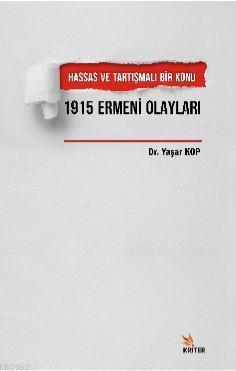 Hassas ve Tartışmalı Bir Konu 1915 Ermeni Olayları