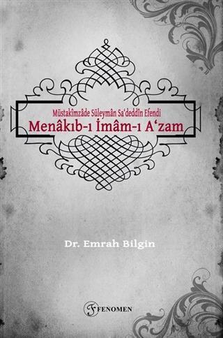 Müstakimzade Süleyman Sa'deddin Efendi - Menakıb-ı İmam-ı A'zam
