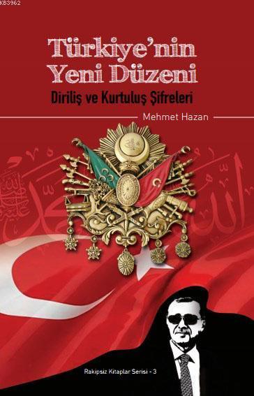Türkiye'nin Yeni Düzeni; Diriliş ve Kurtuluş Şifreleri