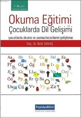 Okuma Eğitimi ve Çocuklarda Dil Gelişimi; Çocuklarda Okuma ve Yazma Becerilerini Geliştirme