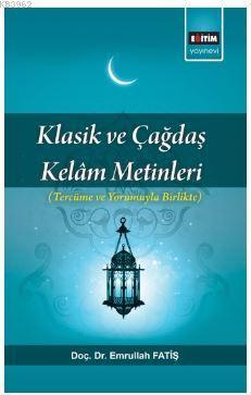 Klasik ve Çağdaş Kelam Metinleri; Tercüme ve Yorumuyla Birlikte