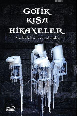Gotik Kısa Hikayeler; Klasik Edebiyatın En İyilerinden