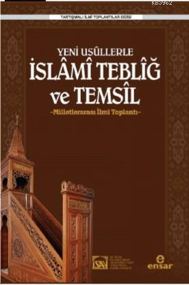 Yeni Usüllerle İslami Tebliğ ve Temsil; Milletlerarası İlmi Toplantı