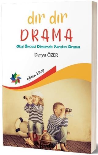 Dır Dır Drama; Okul Öncesi Dönemde Yaratıcı Drama