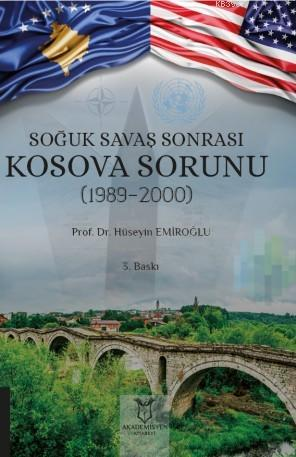 Soğuk Savaş Sonrası Kosova Sorunu (1989-2000)