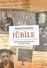 Jübile; Edebiyatın Renkli Dünyasına Uzun Bir Seyahat