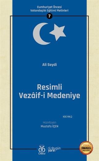 Resimli Vezaif-i Medeniye (Osmanlıca Aslıyla Birlikte); Cumhuriyet Öncesi Vatandaşlık Eğitimi Metinleri 7