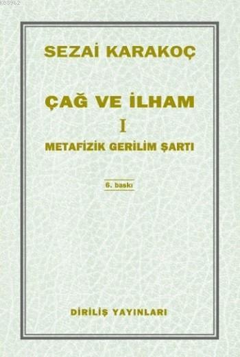 Çağ ve İlham 1; Metafizik Gerilim Şartı