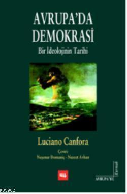 Avrupada Demokrasi; Bir İdeolojinin Tarihi