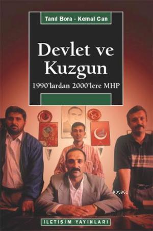 Devlet ve Kuzgun; 1990'lardan 2000'lere MHP