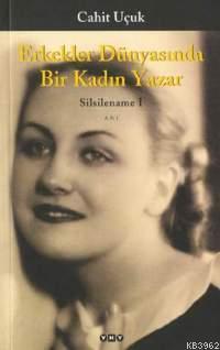 Erkekler Dünyasında Bir Kadın Yazar; Silsilename 1