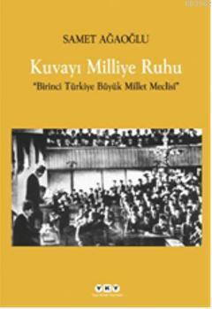 Kuvayı Milliye Ruhu; Birinci Türkiye Büyük Millet Meclisi