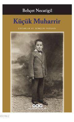 Küçük Muharrir; Çocukluk ve Gençlik Yazıları