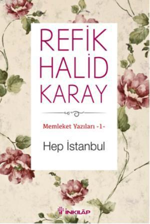 Memleket Yazıları-1; Hep İstanbul