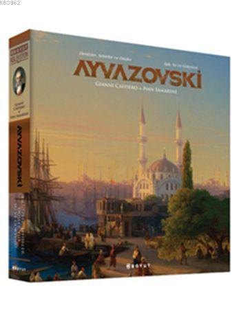 Ayvazovski (Kutulu, Ciltli); Denizler, Şehirler ve Düşler Işık, Su ve Gökyüzü