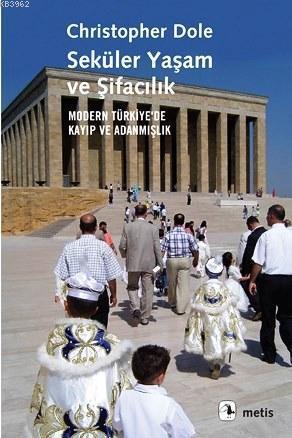 Seküler Yaşam ve Şifacılık; Modern Türkiye'de Kayıp ve Adanmışlık