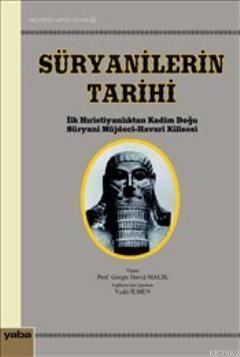 Süryanilerin Tarihi; İlk Hıristiyanlıktan Kadim Doğu Süryani Müjdeci - Havari Kilisesi