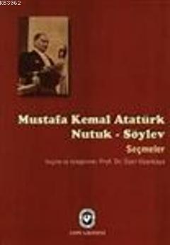 Mustafa Kemal Atatürk Nutuk- Söylev Seçmeler
