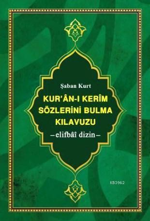 Kur'ân-ı Kerim Sözlerini Bulma Kılavuzu; -elifbâî dizin- (büyük boy, şamua kâğıt, ciltli)
