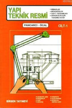 Yapı Teknik Resmi Cilt:1