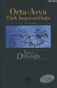 Orta-Asya Türk İmparatorluğu - VI.-VIII. Yüzyıllar