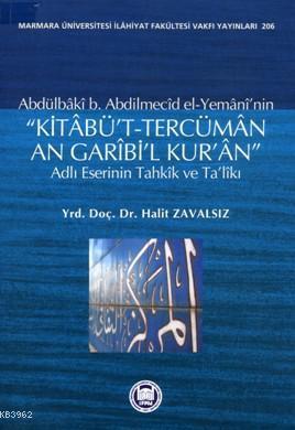 Kitaâbüt-tercümân An Garîbil Kuran Adlı Eserinin Tahkîk ve Talîkı