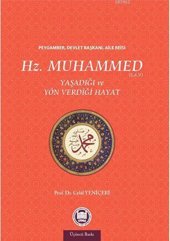 Hz. Muhammed Yaşadığı ve Yön Verdiği Hayat