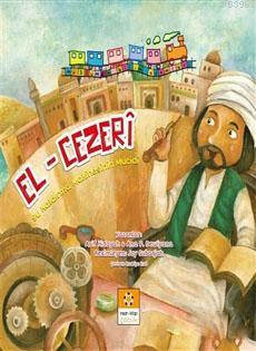 El-Cezeri / Müslüman Bilim Adamları Serisi 3; Su Kaldırma Makinesinin Mucidi