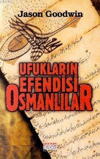 Ufukların Efendisi Osmanlılar