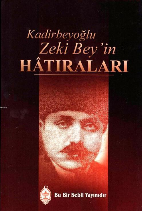 Kadirbeyoğlu Zeki Bey'in Hâtıraları
