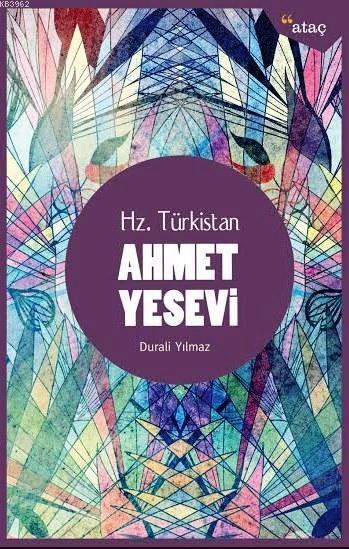 Ahmet Yesevi; Hz. Türkistan