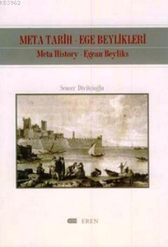 Meta Tarih-Ege Beylikleri; Meta History-Egean Beyliks