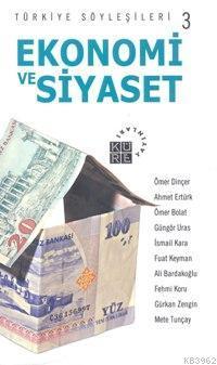 Türkiye Söyleşileri 3| Ekonomi ve Siyaset