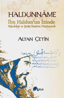 Haldunname; İbn Haldun'un İzinde Metodoloji ve Tarihi Yeniden Düşünmek